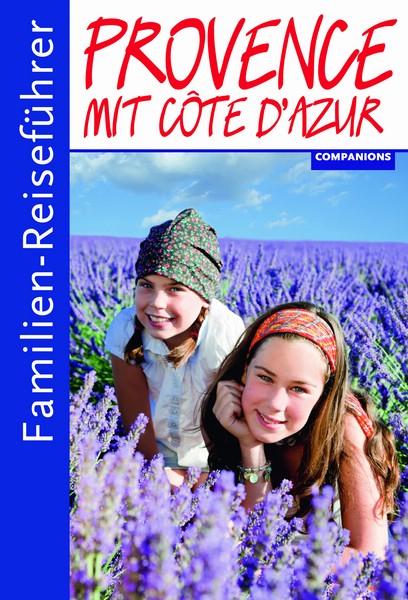 Familien-Reiseführer Provence mit Côte d'Azur (Companions)